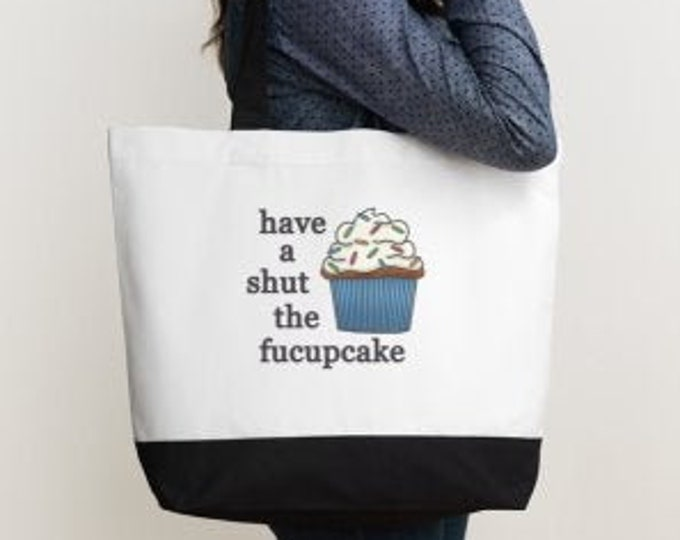 Have A Shut The Fucupcake Deluxe Two Tone Tote Bag
