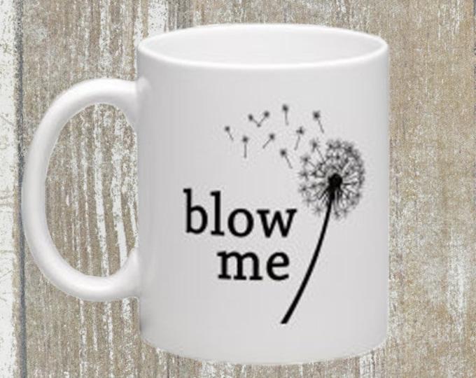 Blow Me Dandelion Mug 11oz