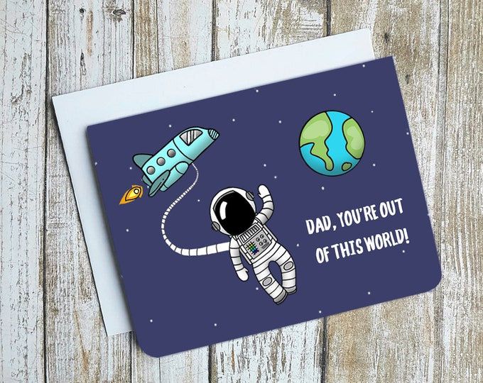 Dad Youre Out Of This World - Father's Day Card - Card for Dad - Dad Birthday Card- Space Card - Outer Space - Rocket