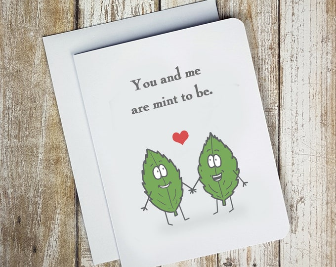 You And Me Are Mint To Be Card