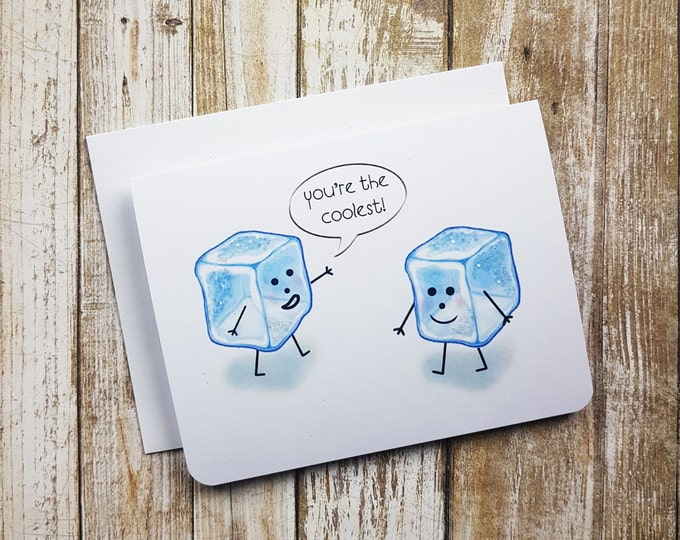 Birthday Card, Thank you Card, Appreciation Card,  Love Card, Funny Card, Greeting Card, Love Pun, Birthday, Friendship, Ice Cube, Coolest,