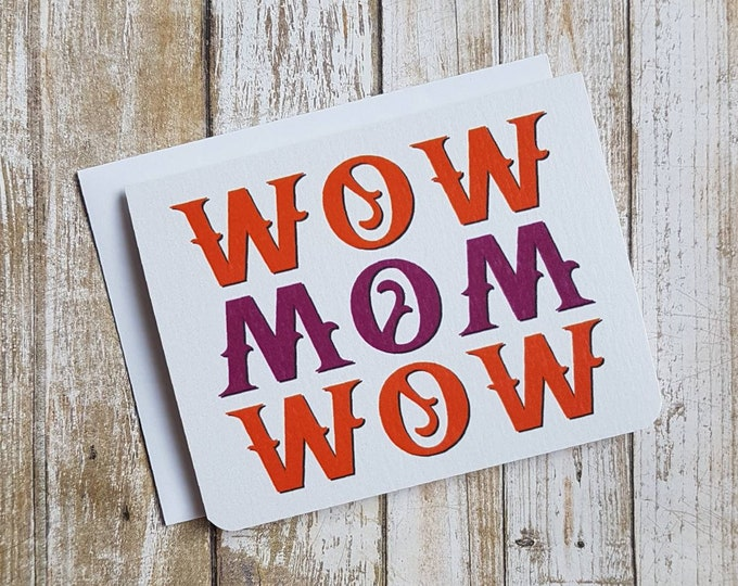 WOW MOM WOW - Mother's Day Card - Mom Birthday Card - Mom Any Day Card - Mom Thank You Card