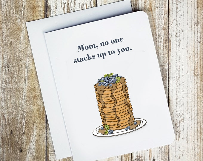 Mom, No One Stacks Up To You Card