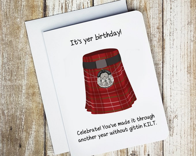 It's Yer Birthday! Celebrate! You've Made It Through Another Year Without Gittin Kilt Card