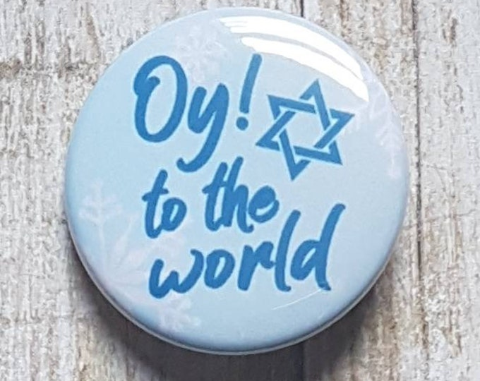 "Oy To The World Hanukkah button, Chanukah button 1.5"" pinback button, pin, badge"