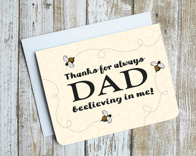 Dad Thanks For Always Beelieving In Me Card