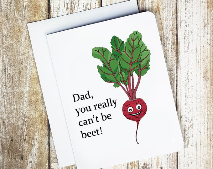 Dad, You Can't Be Beet Card