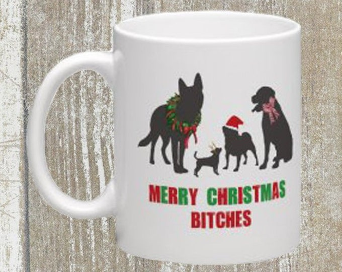 Merry Christmas Bitches Mug