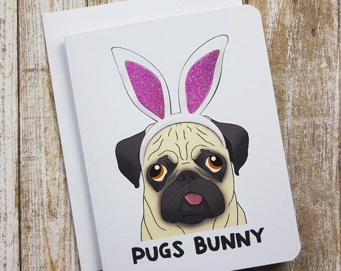Pugs Bunny - Easter Card - Funny Card - Any Day Card - Dog Card - Pug Card - Bunny Card - Funny Dog Card - Funny Pug Card - Pug Dog Card