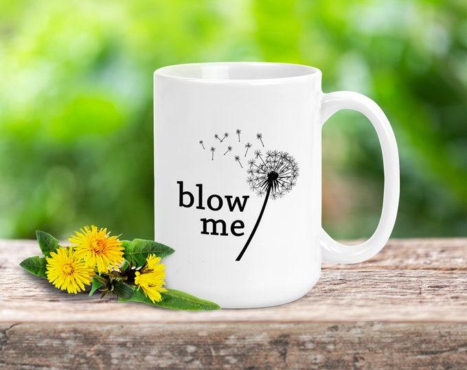 Blow Me Mug 15oz