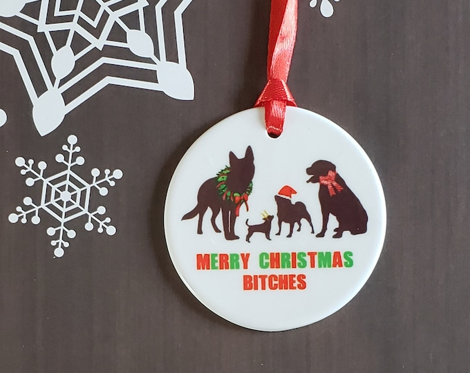 Merry Christmas Bitches Ornament