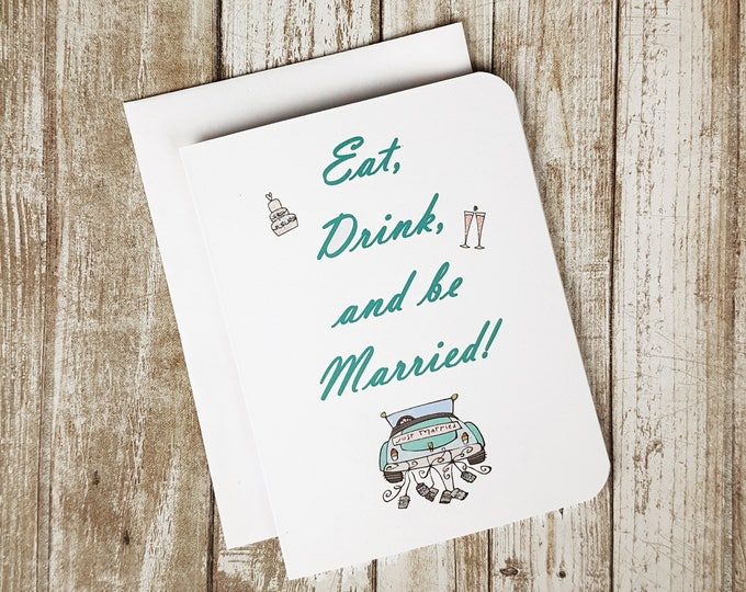Wedding Card, Eat, Drink and Be Married, Love Card, Marriage Card, Engagement Card, Wedding Shower, Love, Engagement, Wedding, Marriage