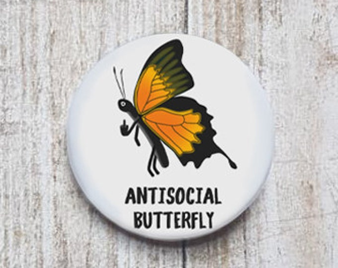 "Antisocial Butterfly button, 1.5"" pinback button, pin, badge"