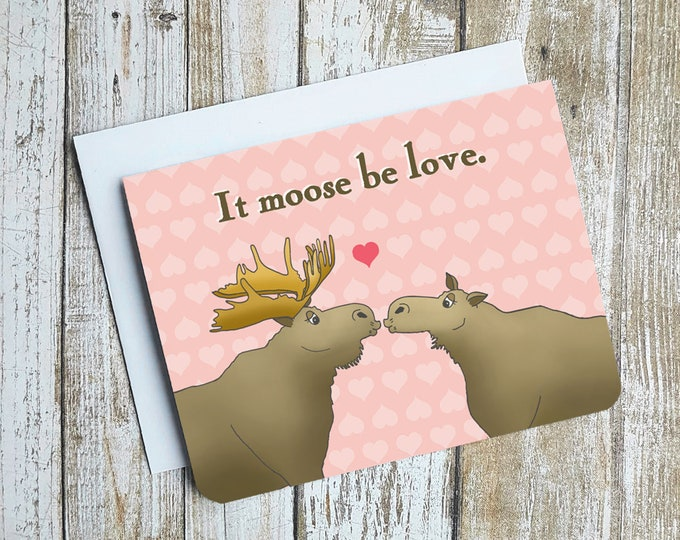 It Moose Be Love Card