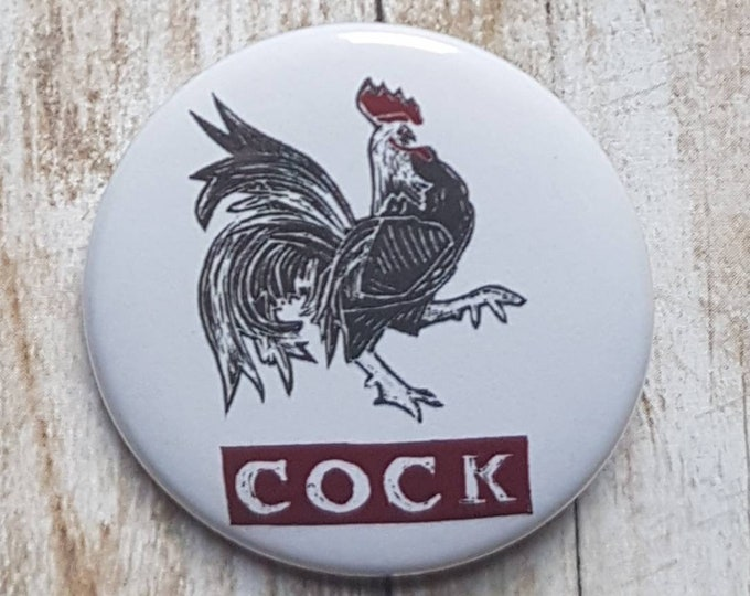 "Cock button, 1.5"" pinback button, pin, badge"
