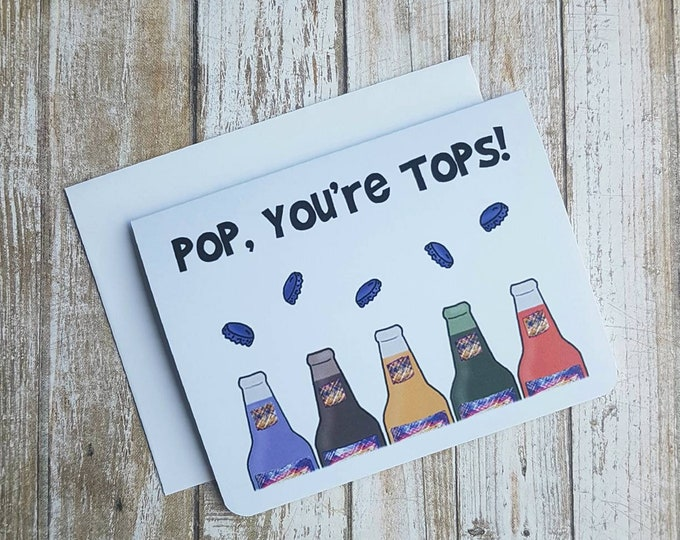 Pop You're Tops - Father's Day Card - Greeting Card - Funny Card - Food - Soda - Puns - Silly Card