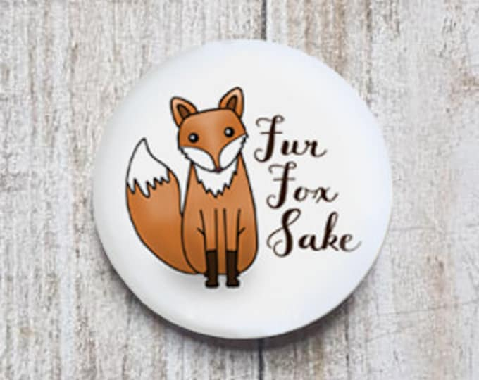 "Fur Fox Sake button, 1.5"" pinback button"