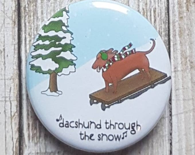 "Dacshund Through the Snow button, 1.5"" pinback button, pin, badge"