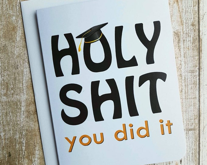 Holy Shit You Did It! Graduation Card