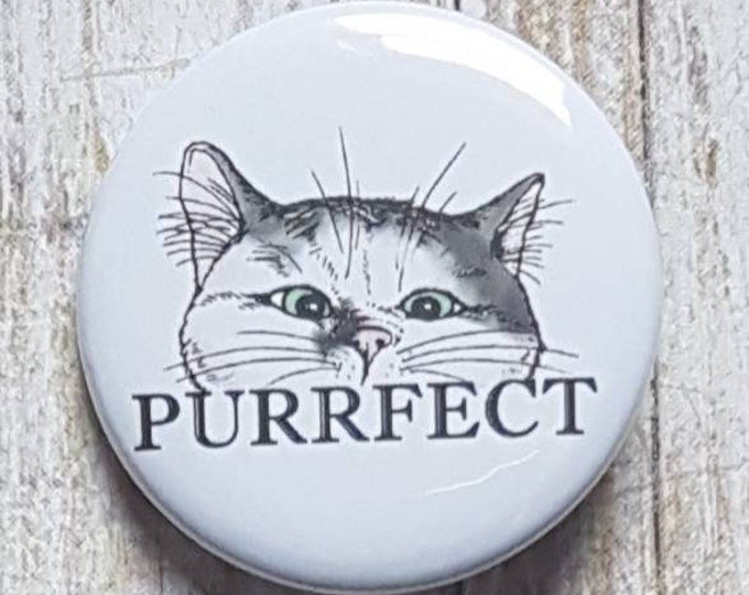 "Purrfect button, 1.5"" pinback button, pin, badge"