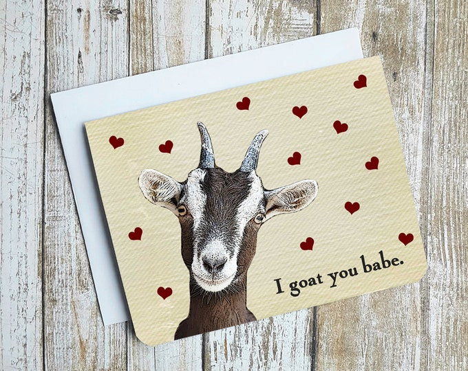 I Goat You Babe Card