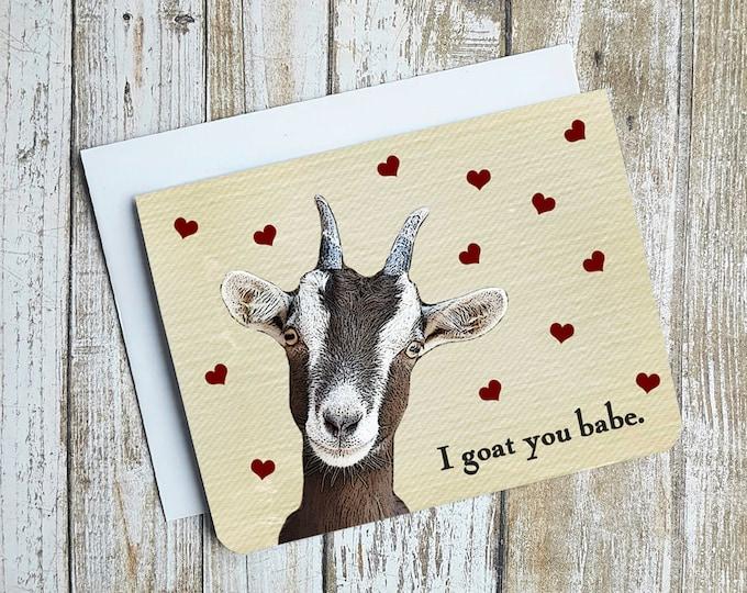 I Goat You Babe Card