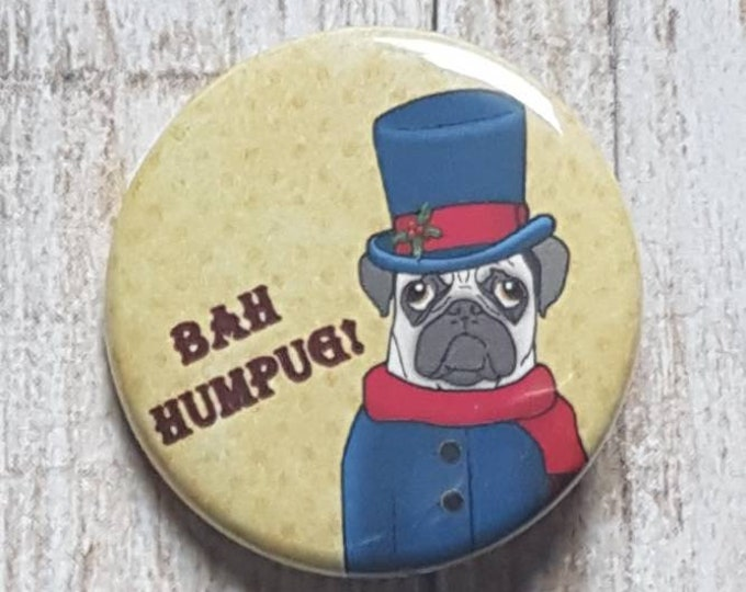 "Bah Humpug button, 1.5"" pinback button, pin, badge"