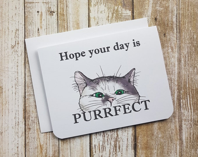 Hope Your Day Is Purrfect - Celebration Card - Cat Card - Birthday Card - Mother's Day Card - Anniversary Card - Wedding Card - New Job Card