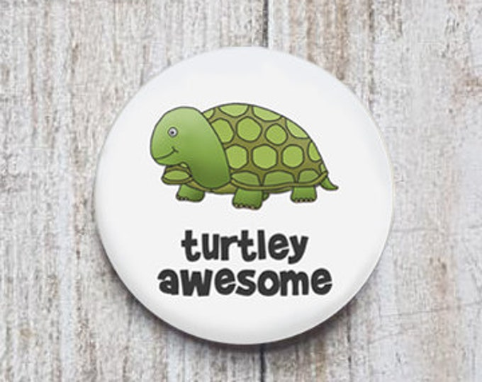 "Turtley Awesome 1.5"" pinback button, pin, badge"