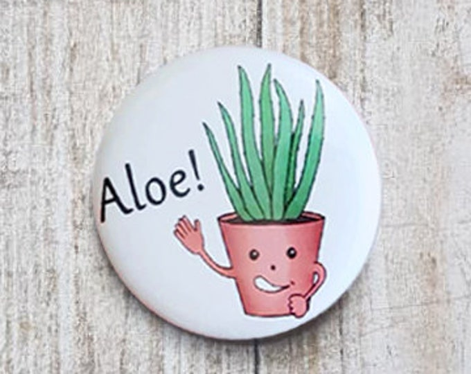 "Aloe 1.5"" pinback button, pin, badge"