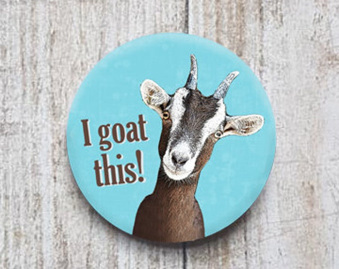 "I Goat This 1.5"" pinback button, pin, badge"