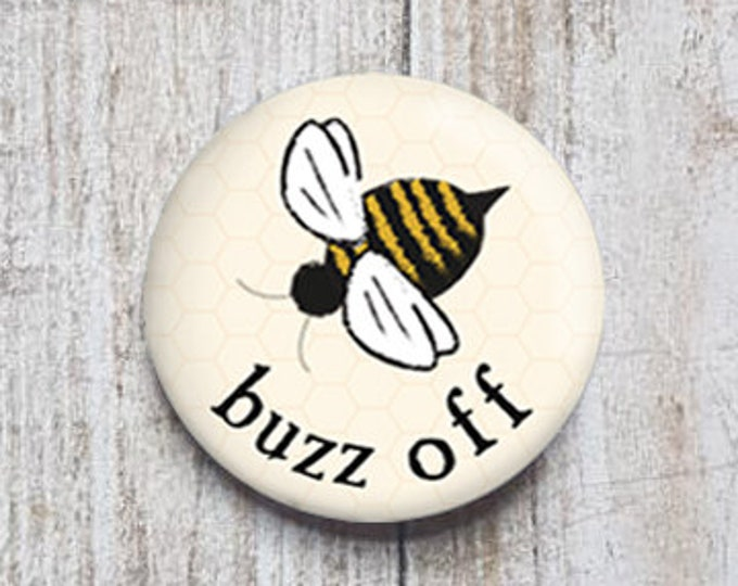 "Buzz Off button, 1.5"" pinback button, pin, badge"