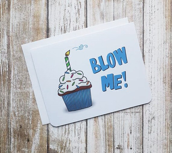 Birthday Card Blow Me Dirty Card Naughty Card Funny Card