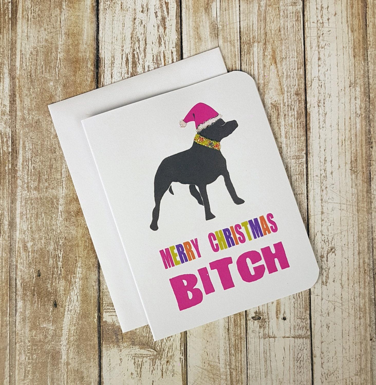 Funny Christmas Card Merry Christmas Bitch Card Greeting Card