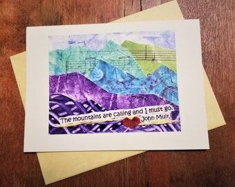 Greeting Card/The Mountains are Calling. John Muir quote. Mountain Music art. Travel/Adventure/Hiking/Vacation/Moving/Outdoors/Nature Card