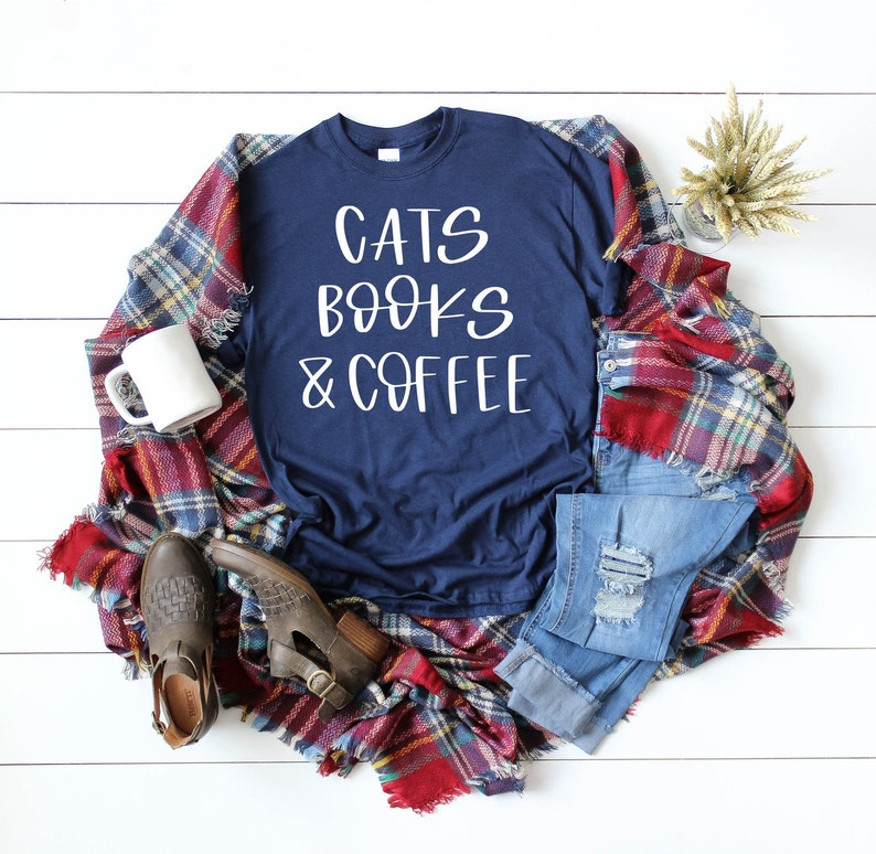 Cats Books and Coffee  Cat Shirt  Book Shirt  Coffee Shirt image 0