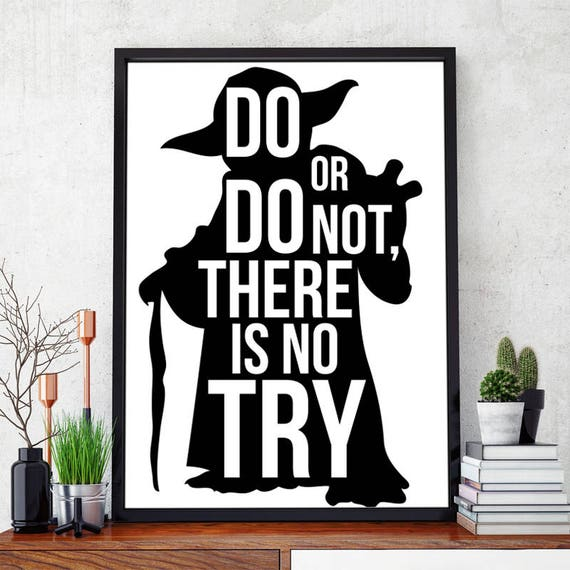 Yoda Quote There Is No Try: Yoda Jedi Quote Star Wars Do Or Do Not. There Is No
