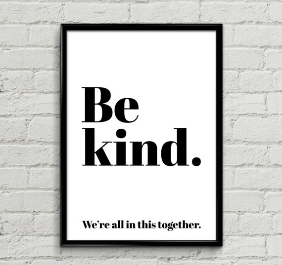 Be Kind We're All In This Together Black Poster Print | Etsy