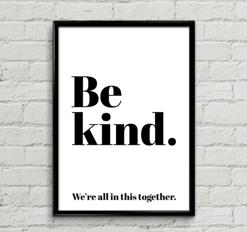 Be Kind Were All In This Together Black Poster Print Etsy
