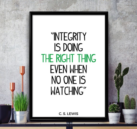 C S Lewis Quote Integrity Is Doing The Right Thing Etsy