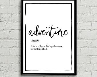 Adventure Definition Print - Life is a daring adventure -  Definition Poster, Quote Print, Home Decor, Minimalist Poster, Modern Wall Art
