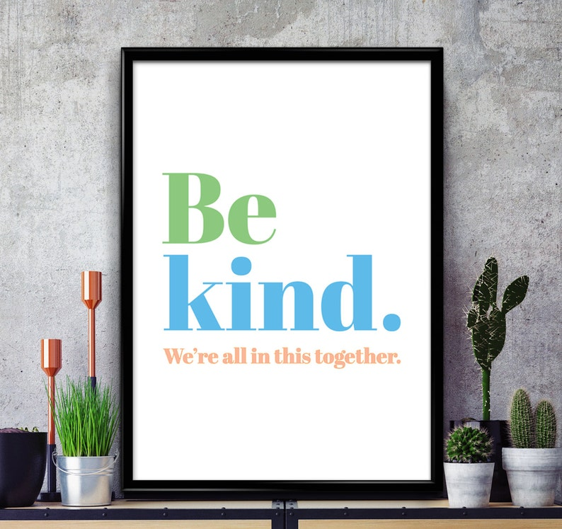 Be Kind Were All In This Together Poster Print Etsy