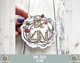 Vinyl Decal - Be Kind - Vinyl Sticker - Waterproof Sticker - Be Kind decal- Weatherproof Sticker - Inspirational Sticker