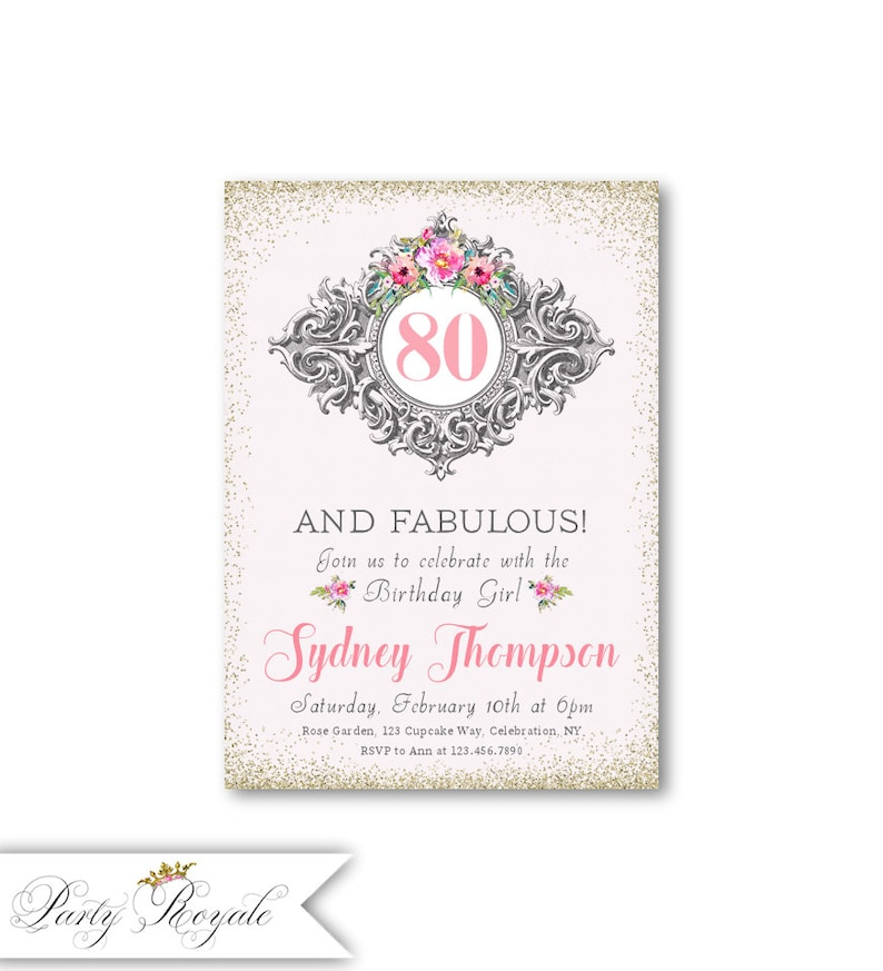 Elegant 80th Birthday Invitations 80 And Fabulous Womens Milestone Birthdays Any Age Faux Gold Glitter Colorful Florals Printable