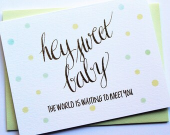 Hey Sweet Baby the World is Waiting to Meet You | Funny Pregnancy Congrats | New Baby | Mommy to Be | New Mommy | Expectant Mother Card