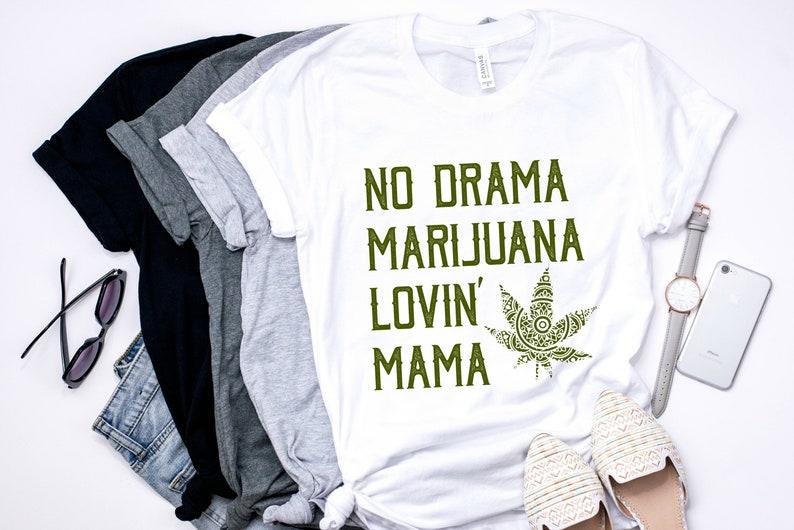 Marijuana Mama Tee  No Drama Marijuana Lovin' Mama image 0