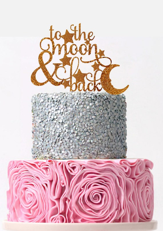 To The Moon And Back Cake Topper Wedding Cake Topper Rose Gold Etsy