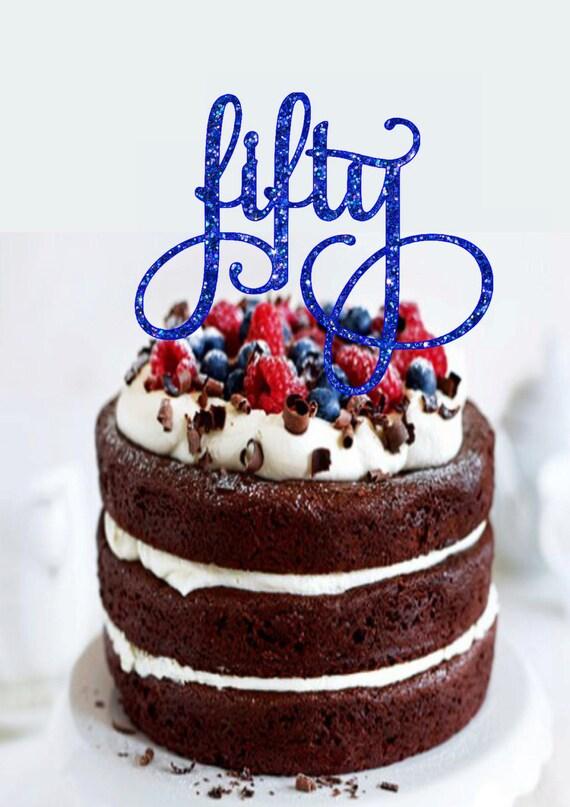 Fifty Cake Topper Birthday Cake Topper 50th Birthday Cake Etsy