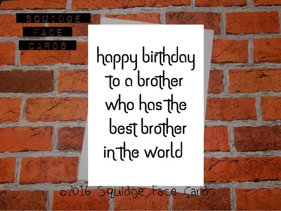 Funny Brother Birthday Card Happy Birthday To A Brother Who Etsy