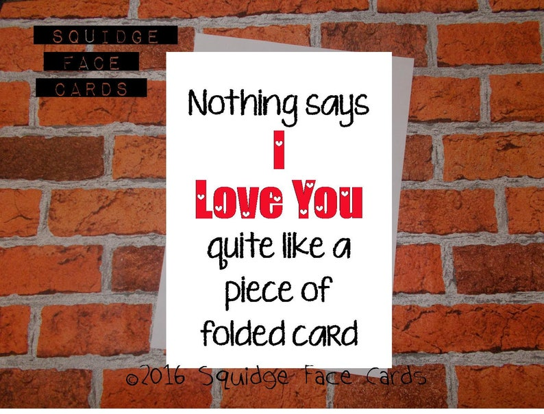 Nothing says I love you quite like a piece of folded card engagement wedding card anti valentine anniversary Valentine
